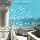 The Girl in White Gloves: A Novel of Grace Kelly Audiobook