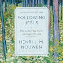 Following Jesus: Finding Our Way Home in an Age of Anxiety Audiobook