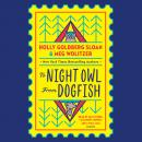 To Night Owl From Dogfish, Holly Goldberg Sloan, Meg Wolitzer