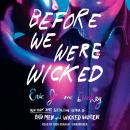 Before We Were Wicked Audiobook