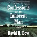 Confessions of an Innocent Man: A Novel Audiobook