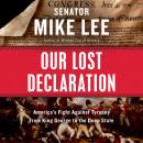 Our Lost Declaration: America's Fight Against Tyranny from King George to the Deep State Audiobook