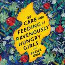 The Care and Feeding of Ravenously Hungry Girls Audiobook