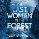 The Last Woman in the Forest Audiobook