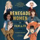 Renegade Women in Film and TV Audiobook