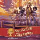 Nadya Skylung and the Masked Kidnapper Audiobook