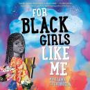 For Black Girls Like Me Audiobook