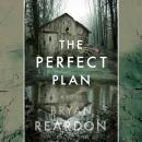 The Perfect Plan: A Novel Audiobook