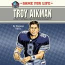 Game for Life: Troy Aikman Audiobook