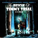 Rescue of Timmy Trial, E M Wilkie