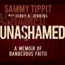 Unashamed: A Memoir of Dangerous Faith Audiobook