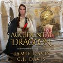 Accidental Dragoon - Accidental Champion Book 3: A LitRPG Swashbuckler, C.J. Davis, Jamie Davis