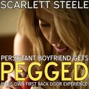 Persistent Boyfriend Gets Pegged In His Own First Back Door Experience!, Scarlett Steele