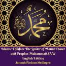 Islamic Folklore The Spider of Mount Thawr and Prophet Muhammad SAW: English Edition Audiobook