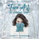 Fine Art of Keeping Quiet, Charity Tahmaseb