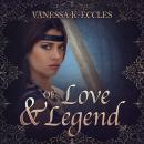 Of Love & Legend, Vanessa K. Eccles