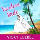 Vacation Bride, Vicky Loebel