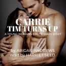 Carrie: Tim Turns Up: Young Woma's Erotic Diary Eight, Abigail Andrews