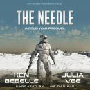 The Needle: An Alien Invasion Tale :A Cold War Prequel Novella Audiobook