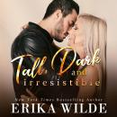 Tall, Dark and Irresistible (Tall, Dark and Sexy Series Book 2), Erika Wilde