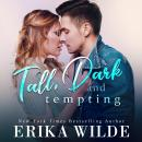 Tall, Dark and Tempting (Tall, Dark and Sexy Series Book 3), Erika Wilde