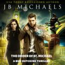 Order of St. Michael: A Bud Hutchins Thriller, Jb Michaels
