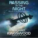 Passing In The Night: Prelude To The Pericles Conspiracy (Author Narration Edition), Michael Kingswood