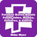 Fortnite Battle Royale Funny Jokes, Memes, Pictures, & Stories Audiobook