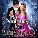 To Steal A Duke's Heart :A Historical Regency Romance Audiobook