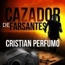 Cazador de Farsantes: Misterio y aventura en la Patagonia Audiobook