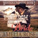Freedom For A Bride: Mail Order Bride Historical Western Romance, Amelia Rose