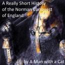 A Really Short History of the Norman Conquest of England Audiobook