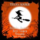 Bubble, Bubble, Here Comes Trouble: A Witches of Keyhole Lake Novella Audiobook