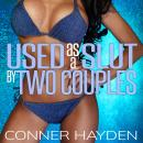 Used as a Slut by Two Couples, Conner Hayden