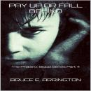 Pay Up Or Fall Behind: Phalanx Blood Part 4, Bruce Arrington