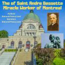 Life of Saint Andre Bessette, Bob Lord, Penny Lord