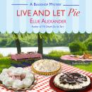 Live and Let Pie: A Bakeshop Mystery Audiobook