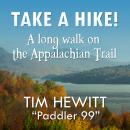 Take a Hike!: A Long Walk on the Appalachian Trail, Tim Hewitt