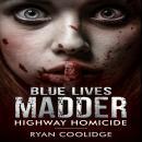 Blue Lives Madder: Highway Homicide Audiobook