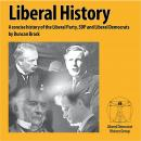 Liberal History: A concise history of the Liberal Party, SDP and Liberal Democrats, Duncan Brack