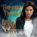 Tarnished Prophecy: Shifter Paranormal Romance, Ann Gimpel