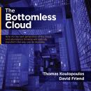 Bottomless Cloud: How AI next generation of the cloud, and abundance thinking will radically transfo Audiobook