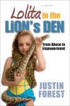 Lolita in the Lion's Den: From Abuse to Empowerment, Justin Forest