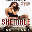 Shemale Anomaly, The - The Complete Story, Carl East