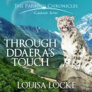 Through Ddaera's Touch: Paradisi Chronicles, Louisa Locke