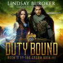 Duty Bound: Agents of the Crown, Book 3 Audiobook