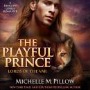 Playful Prince, Michelle M. Pillow