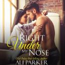 Right Under My Nose: A Billionaire Single Father Love Story Audiobook