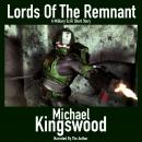 Lords Of The Remnant: Author Narration Edition, Michael Kingswood