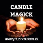 Candle Magick, Monique Joiner Siedlak